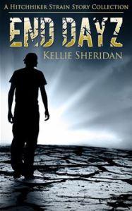 End Dayz by Kellie Sheridan