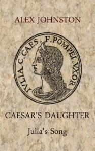 Caesar's Daughter Julia's Song by Alex Johnston
