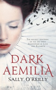 Dark Aemilia by Sally O`Reilly