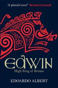 Edwin; High King of Britain by Edoardo Albert
