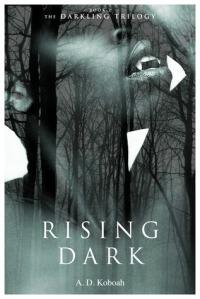 Rising Dark by A. D. Koboah