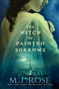 The Witch of Painted Sorrows by M. J. Rose
